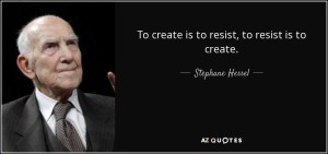 to-create-is-to-resist-to-resist-is-to-create-stephane-hessel